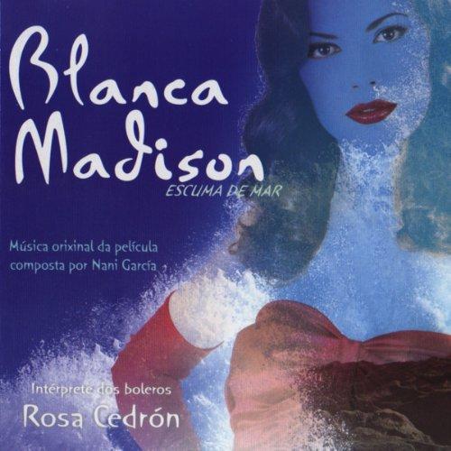 Blanca Madison (Original Motion Picture - Madison Nani