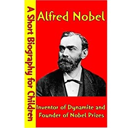 Alfred Nobel's life and work