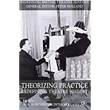 Amazon wb worthen books theorizing practice redefining theatre history redefining british theatre history fandeluxe Choice Image