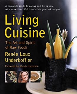 Living Cuisine: The Art of Spirit of Raw Foods (Avery Health Guides) by [Underkoffler, Renee Loux]