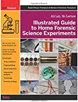 Illustrated Guide To Home Forensic Science