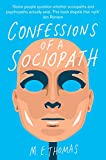 Confessions of a Sociopath: A Life Spent Hiding in Plain Sight by Thomas, M.E. (2014) Paperback