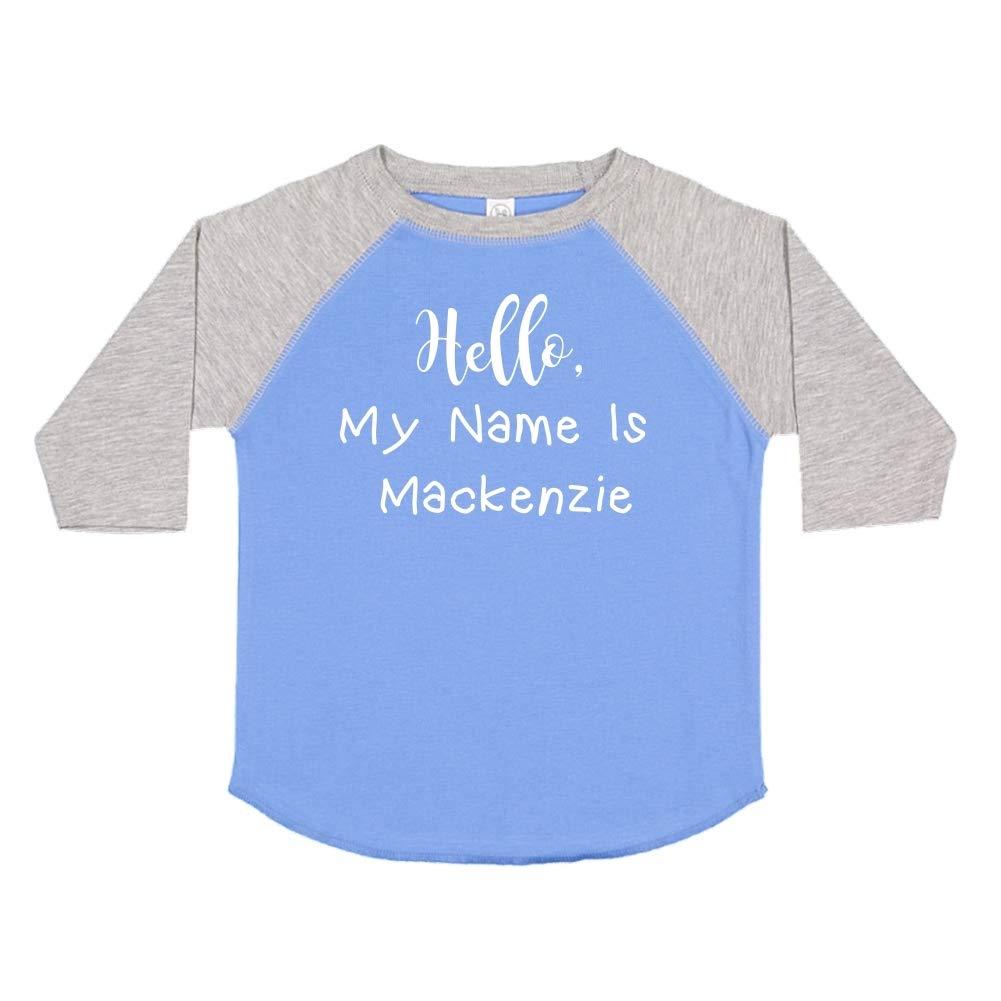 Mashed Clothing Hello My Name is Mackenzie Personalized Name Toddler//Kids Raglan T-Shirt