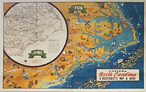 Eastern North Carolina Vacationist\'s Map & Guide, 1948: John Sink ...
