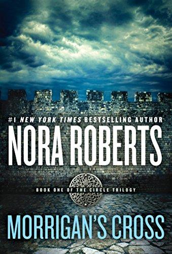 Morrigan's Cross (Circle Trilogy Book 1) (Best Nora Roberts Trilogy)