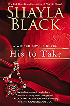 His to Take (Wicked Lovers series Book 9) by [Black, Shayla]