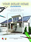 Your Solar Home Guidebook, Rahus Institute-Solar Schoolhouse Publication, 0977634205