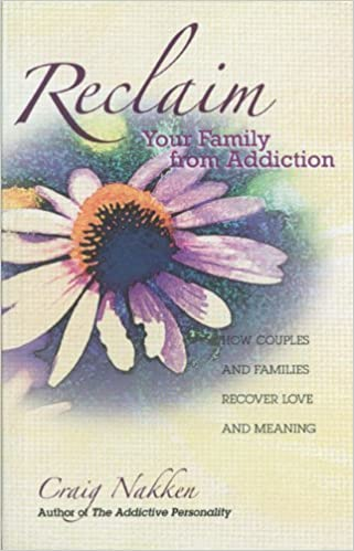 Reclaim Your Family From Addiction: How Couples and Families Recover Love and Meaning by Craig Nakken (2000-10-02)