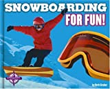 img - for Snowboarding for Fun! (For Fun!: Sports) book / textbook / text book