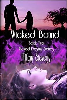 Wicked Bound: The Wicked Destiny Series Book 2: Volume 2