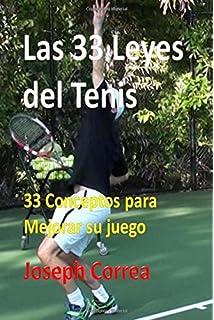 Las 33 Leyes del Tenis: 33 Conceptos para Mejorar su juego