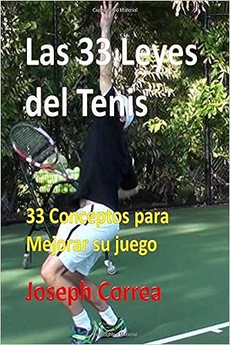 Las 33 Leyes del Tenis: 33 Conceptos para Mejorar su juego: Amazon.es: Joseph Correa: Libros