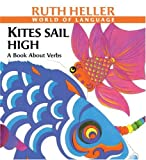 Kites Sail High: A Book About Verbs (Turtleback School & Library Binding Edition) (World of Language (Prebound))