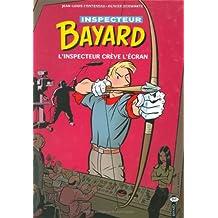 INSPECTEUR BAYARD T.15 : L'INSPECTEUR CRÈVE L'ÉCRANECTEUR CRÈVE L'ÉCRAN