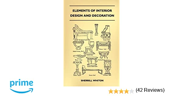 Elements Of Interior Design And Decoration: Sherrill Whiton ...