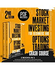 Stock Market Investing for Beginners and Options Trading Crash Course: 2 in 1: The Definitive Beginner's Guide to Learn Making Money as a Millionaire Investor, Even If Starting with a Low Capital.