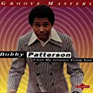 Got My Groove From You by Bobby Patterson (1999-07-01)