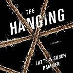 The Hanging | Soren Hammer,Lotte Hammer