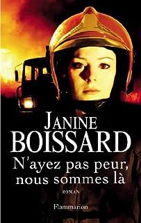 N'ayez pas peur, nous sommes là  : roman, Boissard, Janine