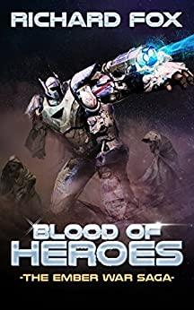 Blood of Heroes (The Ember War Saga Book 3) by [Fox, Richard]