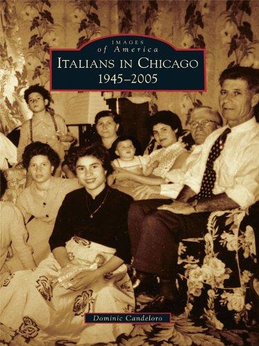 Italians in Chicago: 1945-2005 (Images of America)