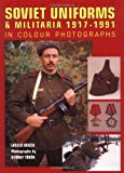Soviet Uniforms and Militaria 1917-1991, Laszlo Bekesi, 1861263708