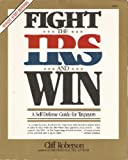 Fight the IRS and Win!, Cliff Roberson, 083063021X