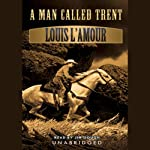 A Man Called Trent | Louis L'Amour