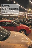 img - for Love Conquers All book / textbook / text book