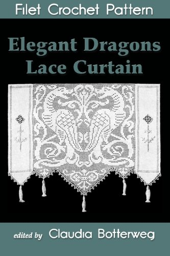 Elegant Dragons Lace Curtain Filet Crochet Pattern: Complete Instructions and Chart