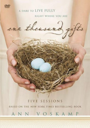 One Thousand Gifts Video Study: A Dare to Live Fully Right Where You Are
