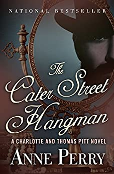 The Cater Street Hangman (Charlotte and Thomas Pitt Series Book 1) by [Perry, Anne]