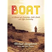 Boat: A Memoir of Friendship, Faith, Death, and Life Everlasing