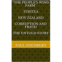 """""""THE PEOPLE'S WIND FARM""""  TURITEA  NEW ZEALAND  CORRUPTION and FRAUD  THE UNTOLD STORY"""
