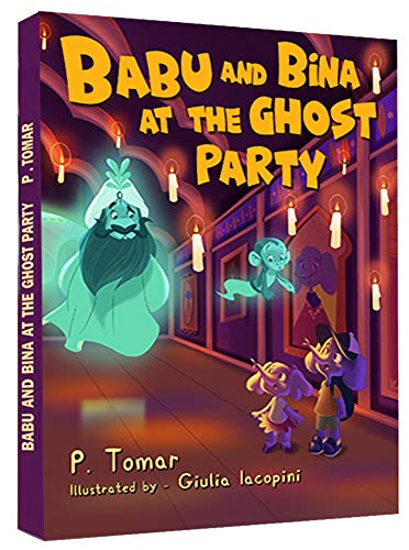 Babu and Bina at the Ghost Party: An adventure book! -