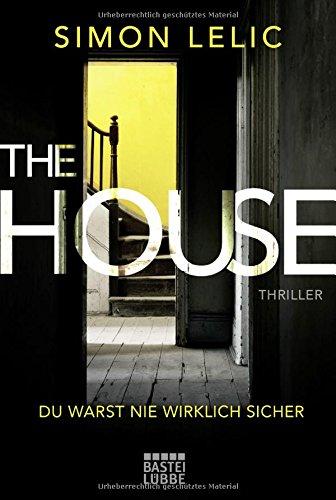 The House - Du warst nie wirklich sicher: Thriller
