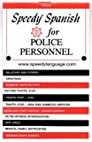 Speedy Spanish for Police Personnel, T. L. Hart, 0961582987