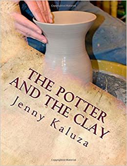 The Potter and the Clay: God's Masterpiece in the Making