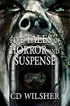 Five Tales of Horror and Suspense by [Wilsher, CD]