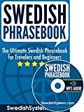 Swedish Phrasebook: The Ultimate Swedish Phrasebook for Travelers and Beginners (Audio Included)