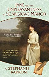 Jane and the Unpleasantness at Scargrave Manor: Being the First Jane Austen Mystery (Being a Jane Austen Mystery Book 1)
