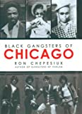 Black Gangsters of Chicago, Ron Chepesiuk, 1569803315