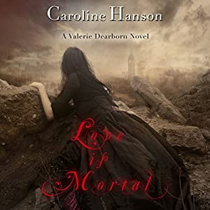 Love is Mortal Audiobook