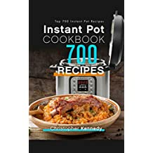 Instant Pot Cookbook 700 Recipes: Top 700 Instant Pot Recipes