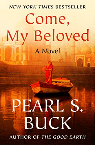 Come, My Beloved by Pearl S. Buck