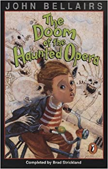 The Doom of the Haunted Opera: A Lewis Barnavelt Book (John Bellairs Mysteries)