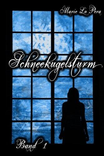 Schneekugelsturm: Band 1 (Volume 1) (German Edition) ebook
