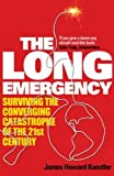 img - for The Long Emergency: Surviving the Converging Catastrophes of the 21st Century by James Howard Kunstler (2006-08-10) book / textbook / text book