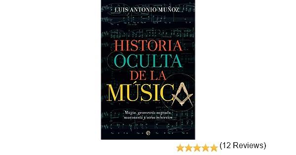 Historia oculta de la música: Magia, geometría sagrada, masonería y otros misterios (Fuera de colección) eBook: Muñoz, Luis Antonio: Amazon.es: Tienda Kindle