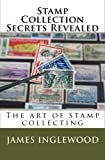 Stamp Collection Secrets Revealed: The art of stamp collecting